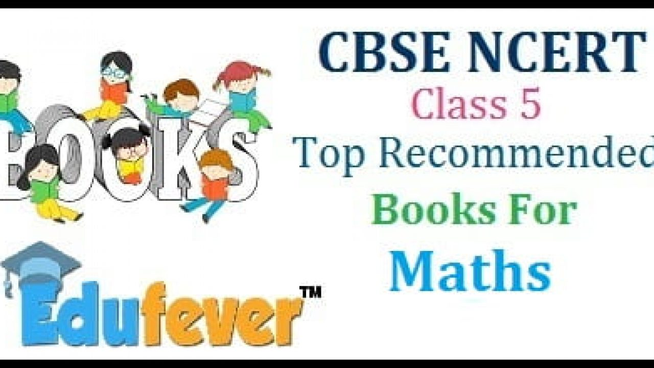 Get CBSE NCERT Class 5 Maths Books Highly Recommended by CBSE