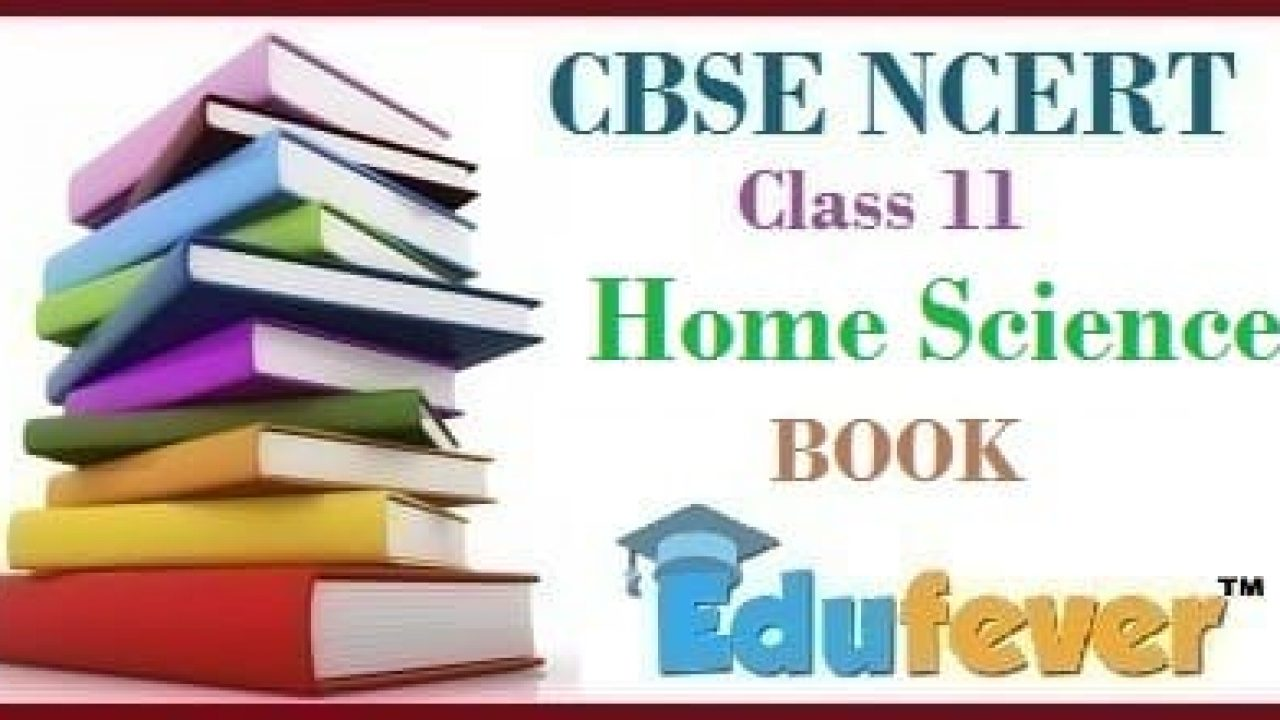 Get CBSE Class 11 Home Science Books Highly Recommended by CBSE