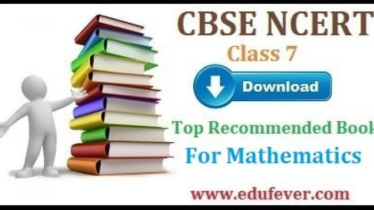 Get CBSE NCERT Class 7 Mathematics Books Highly Recommended by CBSE