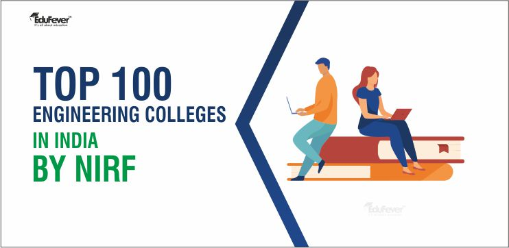 Top 100 Engineering Colleges by NIRF