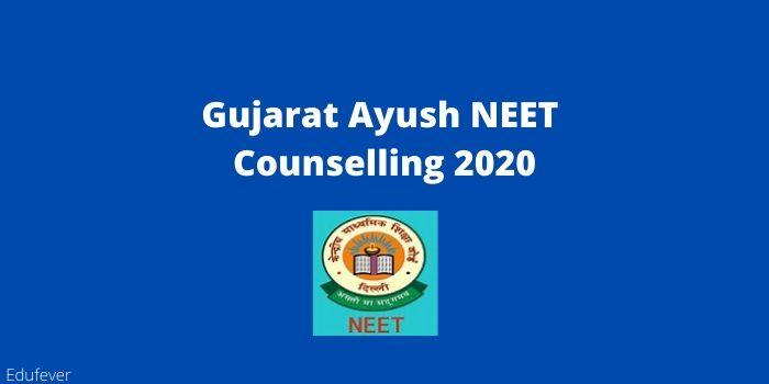 Gujarat Ayush NEET Counselling 2020