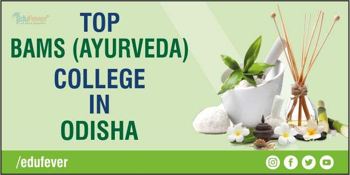 Top BAMS Colleges in Odisha