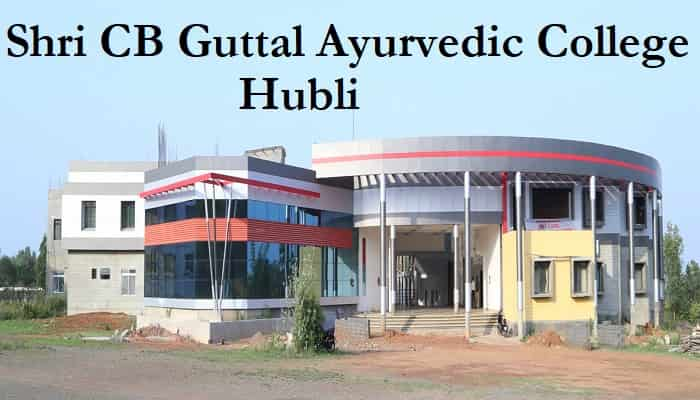 Cb Guttal Ayurvedic College Hubli 2020 21 Admission Course Fee More