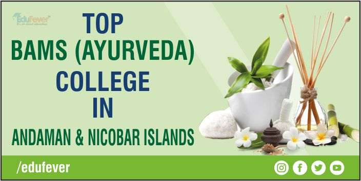 Top BAMS Colleges in Andaman & Nicobar Islands