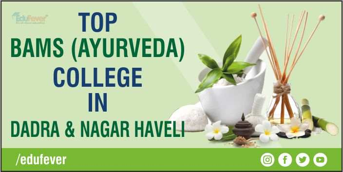 Top BAMS Colleges in Dadra & Nagar Haveli