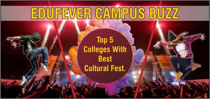 Top 5 Colleges with Best Cultural Fests in India