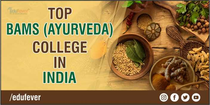 Top BAMS (Ayurveda) Colleges in India