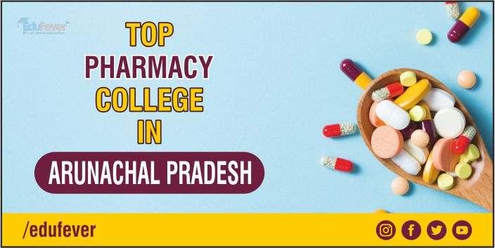 Top Pharmacy College in Arunachal Pradesh