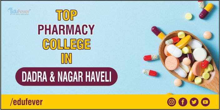 Top Pharmacy College in Dadra & Nagar Haveli