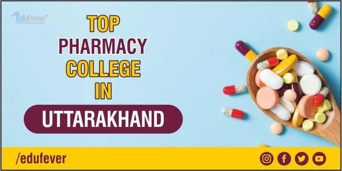 Top Pharmacy College in Uttarakhand