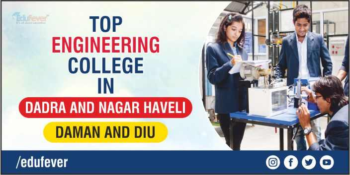 Top Engineering Colleges in Dadra and Nagar Haveli and Daman and Diu
