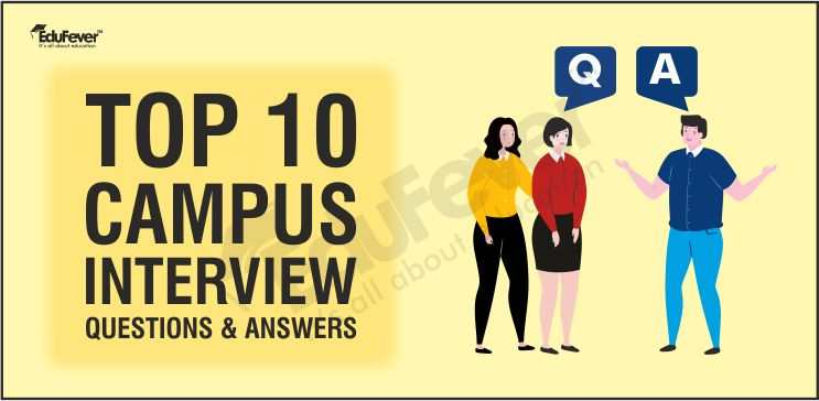 Top 10 Campus Interview Questions & Answers