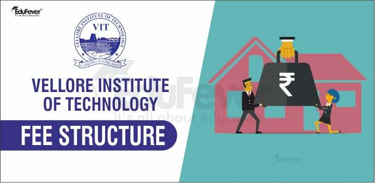 VIT Vellore Fees Structure