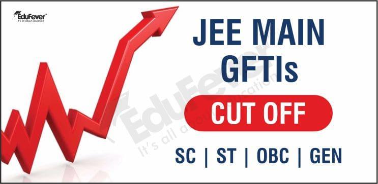JEE Main GFTIs Cutoff