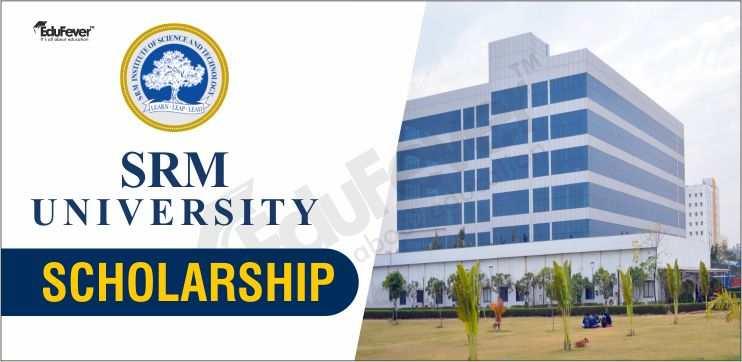 SRM University Kattankulathur Scholarship Scheme