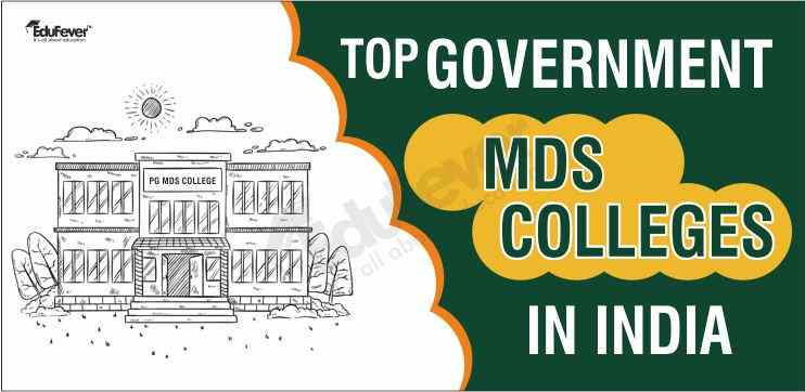 Top 10 Government MDS Colleges in India