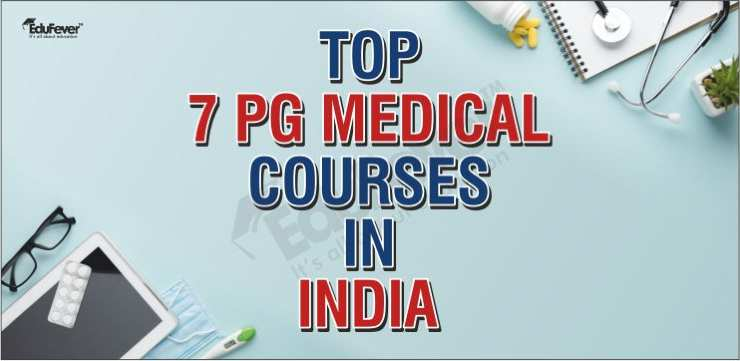 Top 7 PG Medical Courses in India