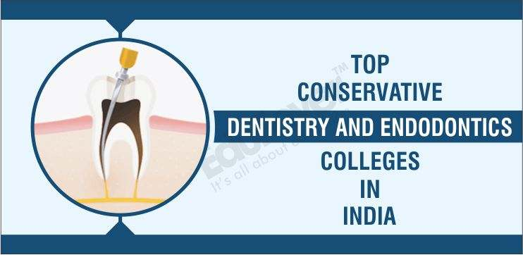 Top Conservative Dentistry and Endodontics Colleges in India