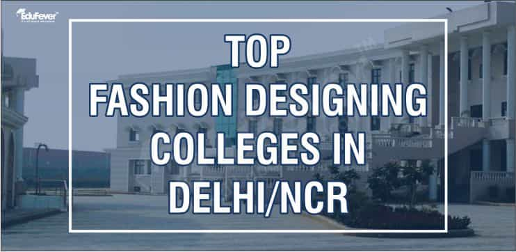 Top Fashion Designing Colleges In Delhi Ncr 2020