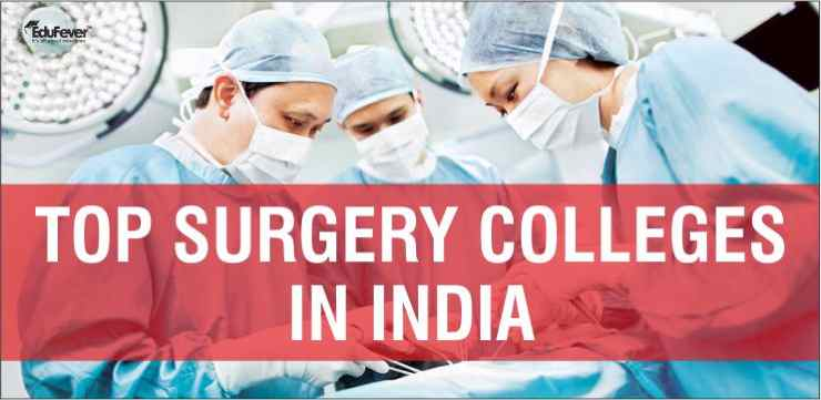 Top General Surgery Colleges in India