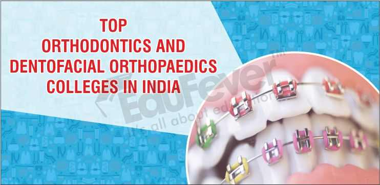 Top Orthodontics and Dentofacial Orthopaedics Colleges in India