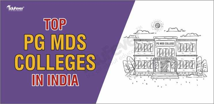 Top PG MDS Colleges in India