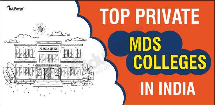 Top Private MDS Colleges in India