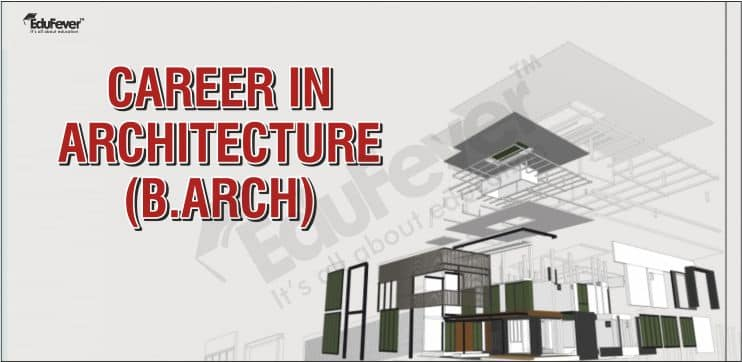 Career in Architecture (B.Arch)