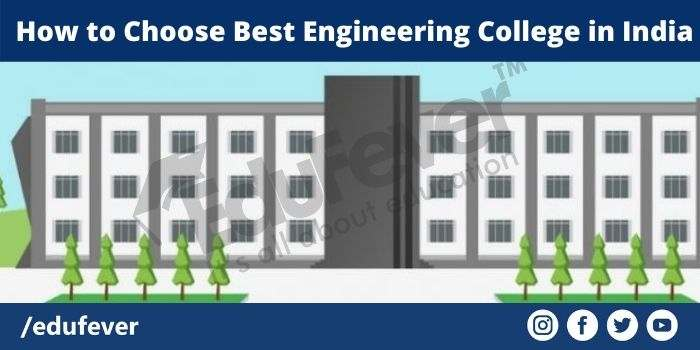 How to Choose Best Engineering College in India