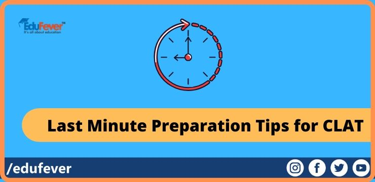 Last Minute Preparation Tips for CLAT