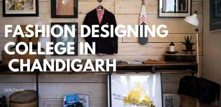Top Fashion Designing Colleges In Chandigarh 2020 21 Admission Fees