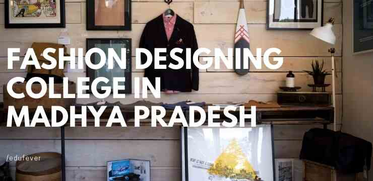 Top Fashion Designing College In Madhya Pradesh 2020 21 Admission