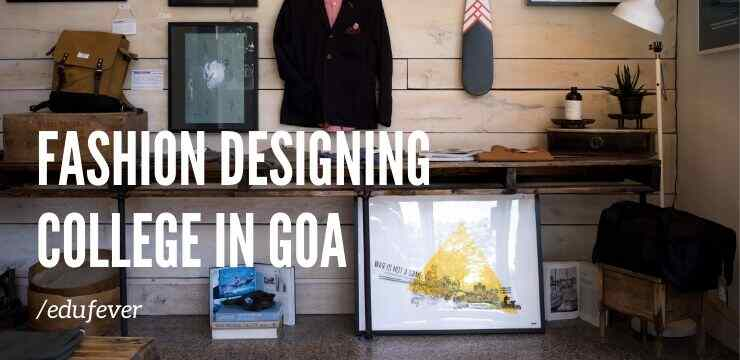 Top Fashion Designing Colleges In Goa 2020 21 Admission Fees More