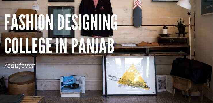 Top Fashion Designing College In Punjab 2020 21 Admission Course Fee