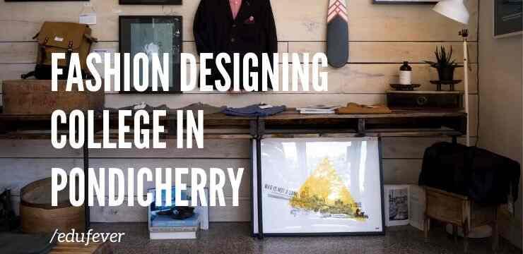 Top Fashion Designing College In Pondicherry 2020 21 Admission Course