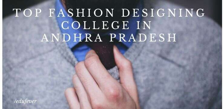 Top Fashion Designing Colleges In Andhra Pradesh 2020 21 Admission
