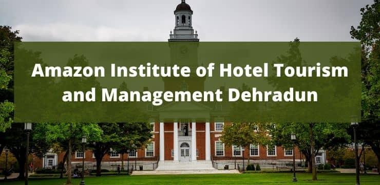 Amazon Institute of Hotel Tourism and Management Dehradun