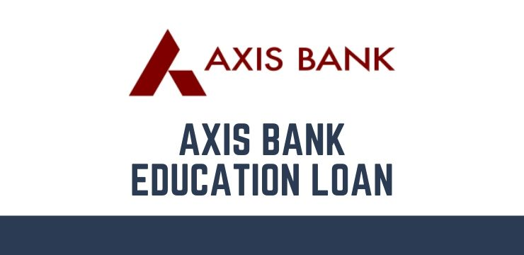 Axis Bank Education Loan