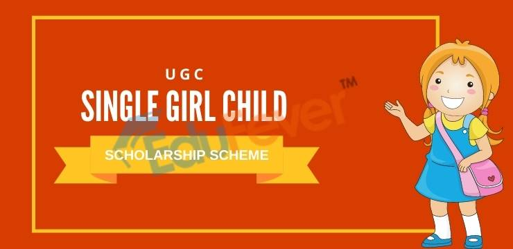 UGC Single Girl Child Scholarship Scheme