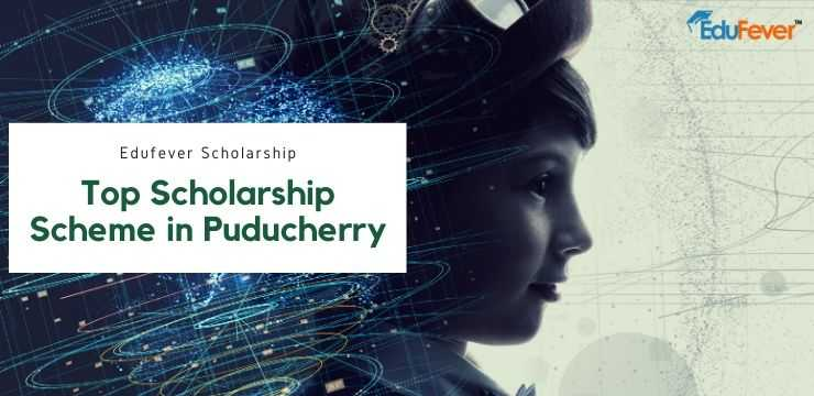 Top Scholarship Scheme in Puducherry