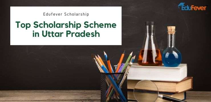 Top Scholarship Scheme in Uttar Pradesh