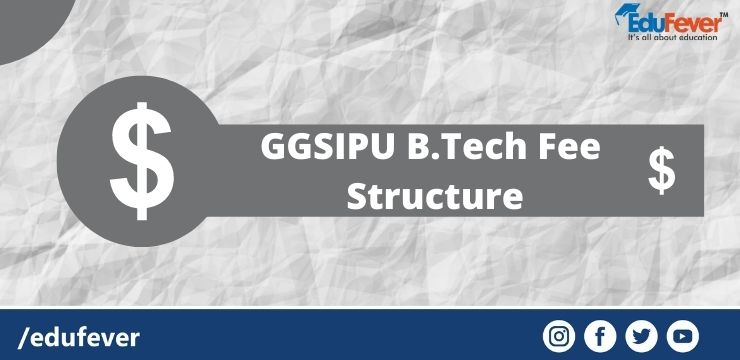 GGSIPU B.Tech Fee Structure