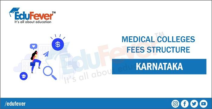 Karnataka Medical Colleges 2020 Fees Structure