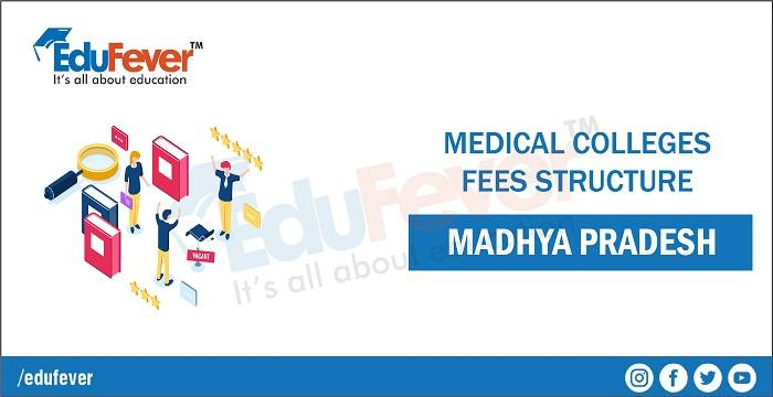 MP 2020 Medical Colleges Fees Structure, Madhya Pradesh Medical Colleges Fees