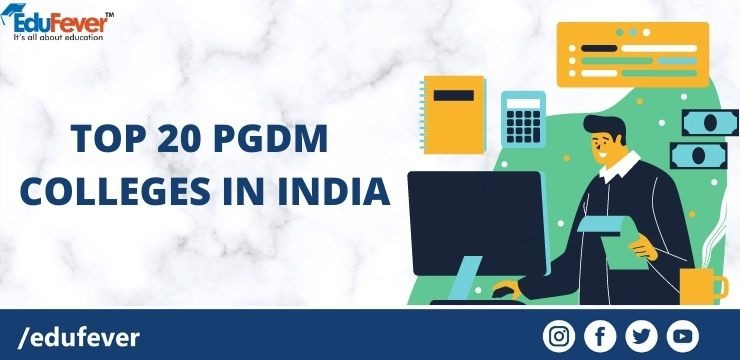 TOP 20 PGDM COLLEGES IN INDIA