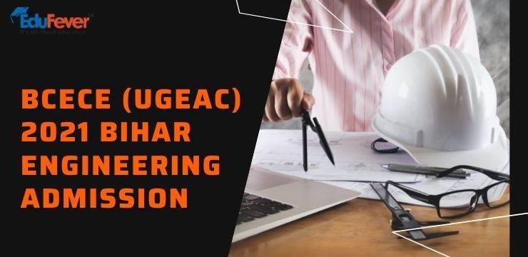 BCECE (UGEAC) 2021 Bihar Engineering Admission