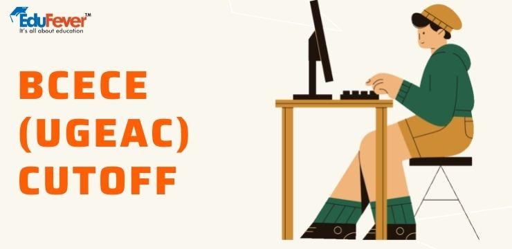 BCECE (UGEAC) Cutoff 2021