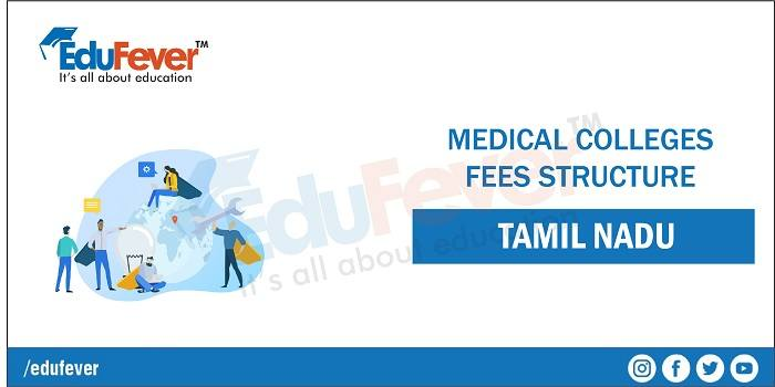 Tamil Nadu Medical Colleges Fee Structure