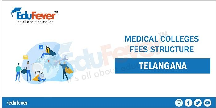 Telangana Medical Colleges Fee Structure