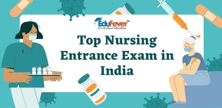 Top Nursing Entrance Exam in India